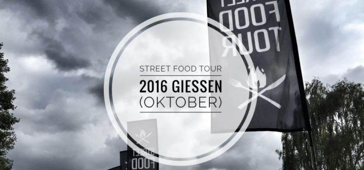 Street Food Tour 2016 in Gießen (Oktober)